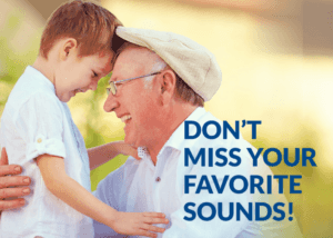 Don't miss conversations with your family or grandchildren
